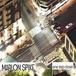 Marlon Spike One Step Closer