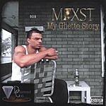 Mixst My Ghetto Story (Parental Advisory)