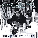 Tracy Lee Nelson & The Native Blues Band Commodity Blues