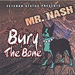 Mr. Nash Bury The Bone