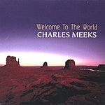Charles Meeks Welcome To The World