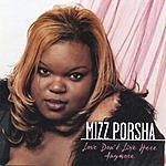 Mizz Porsha Love Don't Live Here Anymore