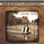 Mike Marino & His Restless Soul Another World
