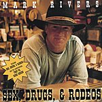 Mark Rivers Sex, Drugs & Rodeos