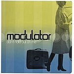 Modulator Don't Hold Out On Me