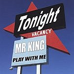 Mr. King Play With Me