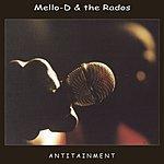 Mello-D & The Rados Antitainment