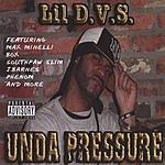 Lil' D.V.S. Unda Pressure (Parental Advisory)