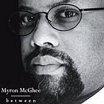 Myron McGhee Between