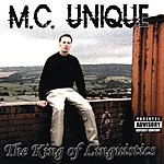 MC Unique The King Of Linguistics (Parental Advisory)