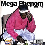 Mega Phenom Thoughts (Parental Advisory)