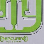 Mercurine Music Is Chemical