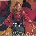 Monique Rene' Awakened