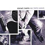 Michael Heaton Our Little Secret
