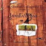 The Cinematic Underground Annasthesia