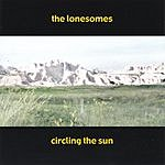 The Lonesomes Circling The Sun