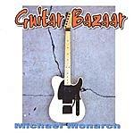Michael Monarch Guitar Bazaar