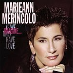 Marieann Meringolo Imagine... If We Only Have Love