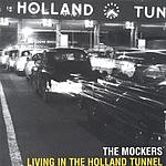 The Mockers Living In The Holland Tunnel