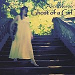 Alice Muson Ghost Of A Girl
