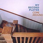 My Record Player Come Around