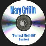 Mary Griffin Perfect Moment (Remixes)