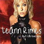 LeAnn Rimes But I Do Love You (Remixes)