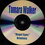 Tamara Walker Angel Eyes (Remixes)