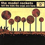 Model Rockets Tell The Kids The Cops Are Here