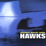 The Hawks Perfect World Radio