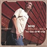 Mark Los Dias De Mi Vida