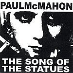 Paul McMahon The Song Of The Statues