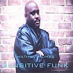Mathis Thomas Sensitive Funk