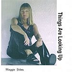 Maggie Stiles Things Are Looking Up