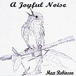 Max Robinson A Joyful Noise