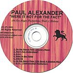 Paul Alexander Were It Not For The Fact