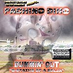 Pachino Dino Dummin Out (Parental Advisory)