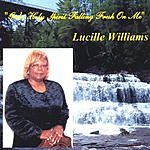 Lucille Williams God's Holy Spirit Falling Fresh On Me