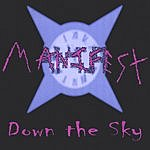 Manifest Down The Sky Live