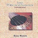 Daniel Markoya Lord, Make Me An Instrument