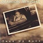Marion Wright Take Me Back