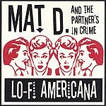 Mat D. & The Partners In Crime Lo-Fi Americana