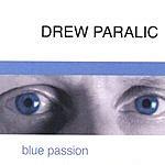 Drew Paralic Blue Passion
