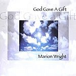 Marion Wright God Gave A Gift