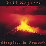 Bill Majoros Sleepless In Pompeii