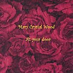 Mary Crystal Wood At Your Door