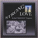 Paul 'Sequence' Ferguson Strong Love