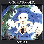Onomatopoeia Womb