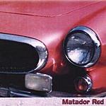 Matador Red Matador Red