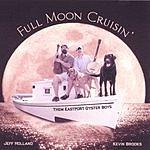 Them Eastport Oyster Boys Full Moon Cruisin'